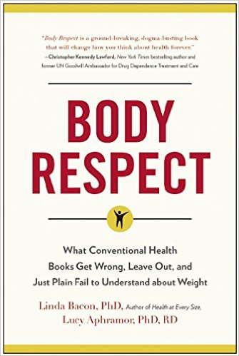 Body Respect by Linda Bacon and Lucy Aphramor